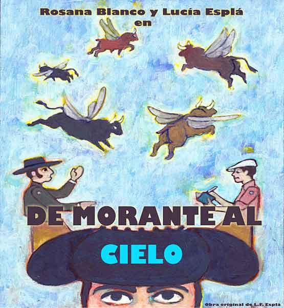 Cartel anunciador de la novedosa obra de teatro infantil 'De Morante al cielo', que se esgtrenará hoy en Madrid.